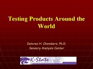Testing Products Around the World Delores H. Chambers,