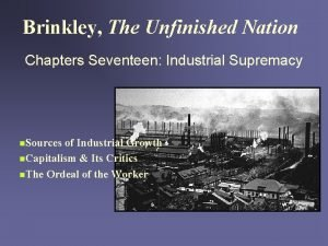 Brinkley The Unfinished Nation Chapters Seventeen Industrial Supremacy