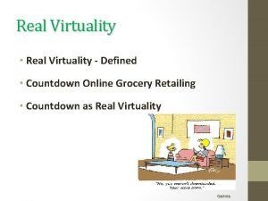 Real Virtuality Real Virtuality Defined Countdown Online Grocery