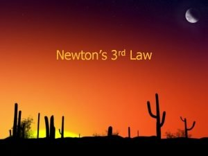 Newtons 3 rd Law Newtons 1 st Law