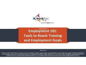 Employment 101 Tools to Reach Training and Employment
