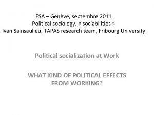 ESA Genve septembre 2011 Political sociology sociabilities Ivan