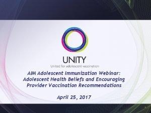 AIM Adolescent Immunization Webinar Adolescent Health Beliefs and