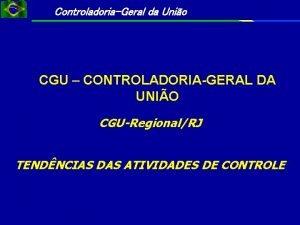 ControladoriaGeral da Unio CGU CONTROLADORIAGERAL DA UNIO CGURegionalRJ