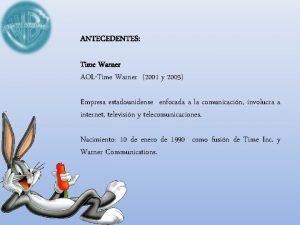 ANTECEDENTES Time Warner AOLTime Warner 2001 y 2003