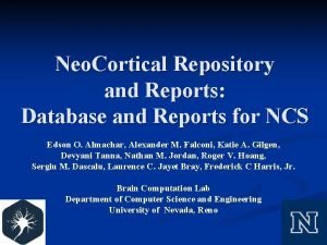 Neo Cortical Repository and Reports Database and Reports