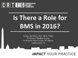 Is There a Role for BMS in 2016