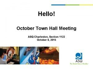 Hello October Town Hall Meeting ASQ Charleston Section
