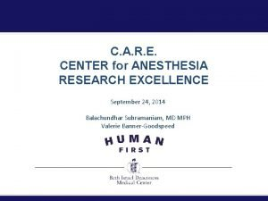 C A R E CENTER for ANESTHESIA RESEARCH