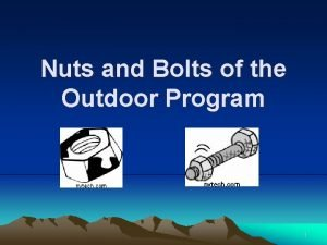 Nuts and Bolts of the Outdoor Program 1