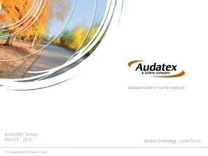 AUDATEX Turkey March 5 2012 Copyright 2008 2012