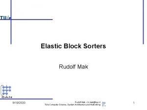 Elastic Block Sorters Rudolf Mak 9102020 Rudolf Mak