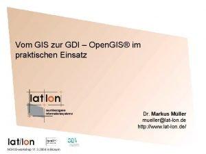 Vom GIS zur GDI Open GIS im praktischen