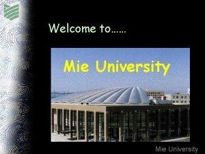 Welcome to Mie University Mie University Tsu Mie
