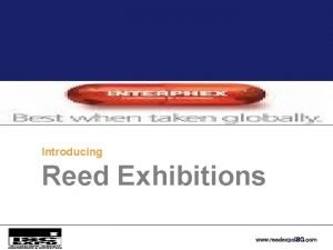 Introducing Reed Exhibitions www reedexpo ISG com Reed