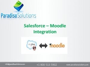 Salesforce Moodle Integration infoparadisosolutions com 1 800 513