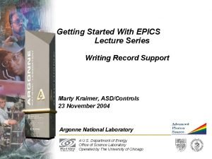 Getting Started With EPICS Lecture Series Writing Record