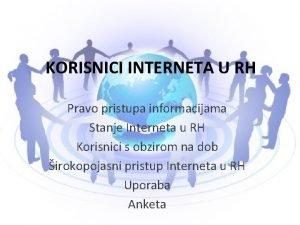 KORISNICI INTERNETA U RH Pravo pristupa informacijama Stanje