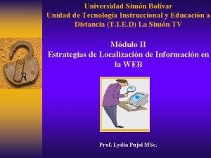 Universidad Simn Bolvar Unidad de Tecnologa Instruccional y