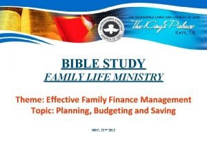 BIBLE STUDY FAMILY LIFE MINISTRY Theme Effective Family