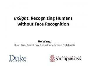 In Sight Recognizing Humans without Face Recognition He
