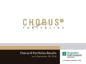 Chorus II Portfolios Results as at September 30