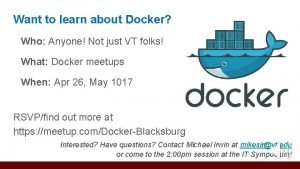 Want to learn about Docker Who Anyone Not
