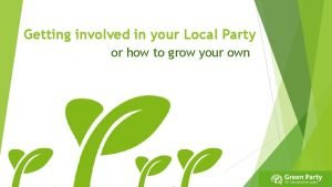 Getting involved in your Local Party or how