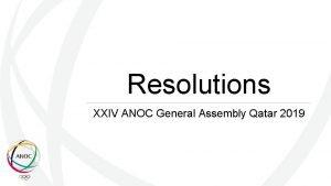 Resolutions XXIV ANOC General Assembly Qatar 2019 Resolutions