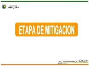 2 ETAPA MITIGACIN EN LAS ZONAS AFECTADAS 2