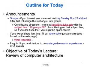 Outline for Today Announcements Groups if you havent