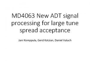 MD 4063 New ADT signal processing for large