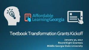 Textbook Transformation Grants Kickoff January 30 2017 Round
