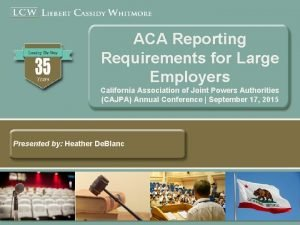 ACA Reporting Requirements for Large Employers California Association
