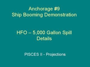 Anchorage 9 Ship Booming Demonstration HFO 5 000