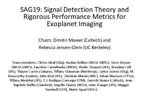 SAG 19 Signal Detection Theory and Rigorous Performance