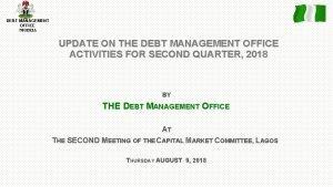 DEBT MANAGEMENT OFFICE NIGERIA UPDATE ON THE DEBT