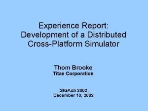 Experience Report Development of a Distributed CrossPlatform Simulator
