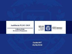 Audincia PLDO 2019 Guilherme Muller Secretrio de Planejamento