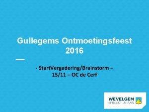 Gullegems Ontmoetingsfeest 2016 Start VergaderingBrainstorm 1511 OC de