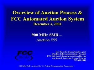 Overview of Auction Process FCC Automated Auction System