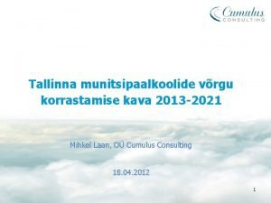 Tallinna munitsipaalkoolide vrgu korrastamise kava 2013 2021 Mihkel