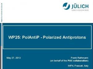 Mitglied der HelmholtzGemeinschaft WP 25 Pol Anti P