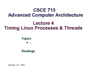 CSCE 713 Advanced Computer Architecture Lecture 4 Timing