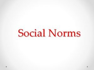 Social Norms Objective 3 2 Discuss the use