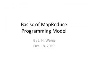 Basisc of Map Reduce Programming Model By J