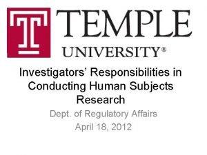 Investigators Responsibilities in Conducting Human Subjects Research Dept