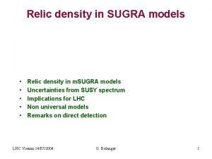 Relic density in SUGRA models Relic density in