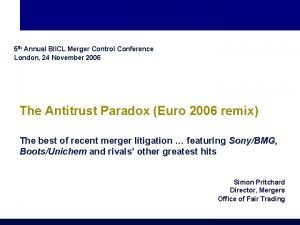 5 th Annual BIICL Merger Control Conference London