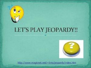 LETS PLAY JEOPARDY Jeopardy Bladder Types of UI